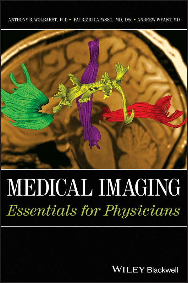 Patrizio Capasso Medical Imaging. Essentials for Physicians kimberly paffett s radiation biology of medical imaging