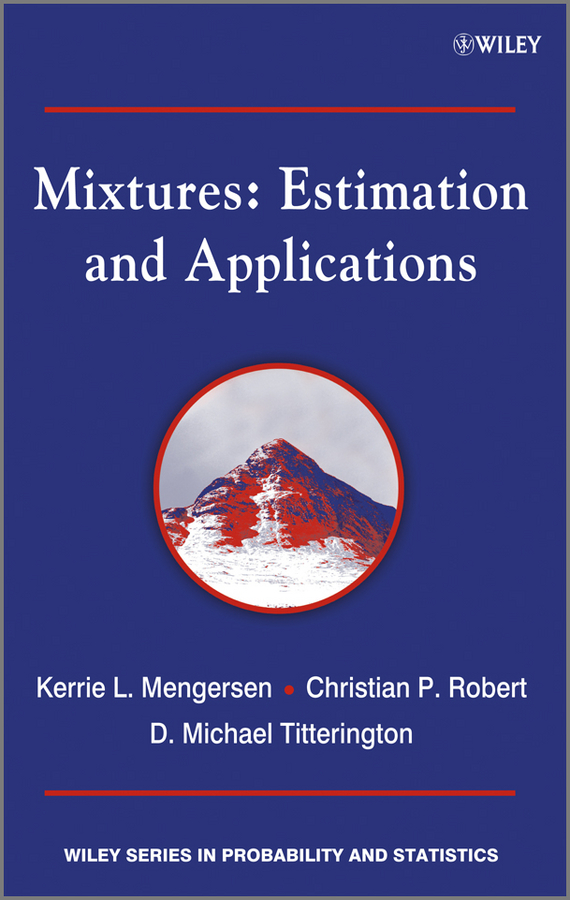 Christian Robert Mixtures. Estimation and Applications