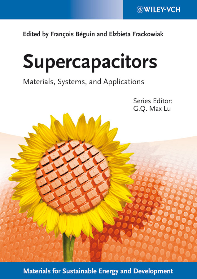 Francois Beguin Supercapacitors. Materials, Systems, and Applications higher energy
