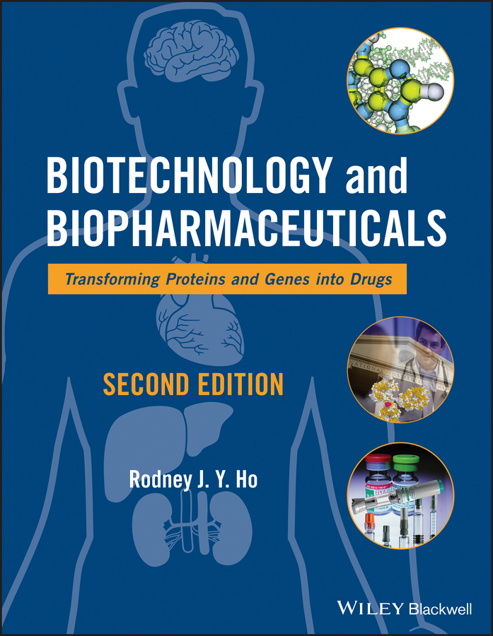Rodney Ho J.Y. Biotechnology and Biopharmaceuticals. Transforming Proteins and Genes into Drugs honghui zhou adme and translational pharmacokinetics pharmacodynamics of therapeutic proteins applications in drug discovery and development