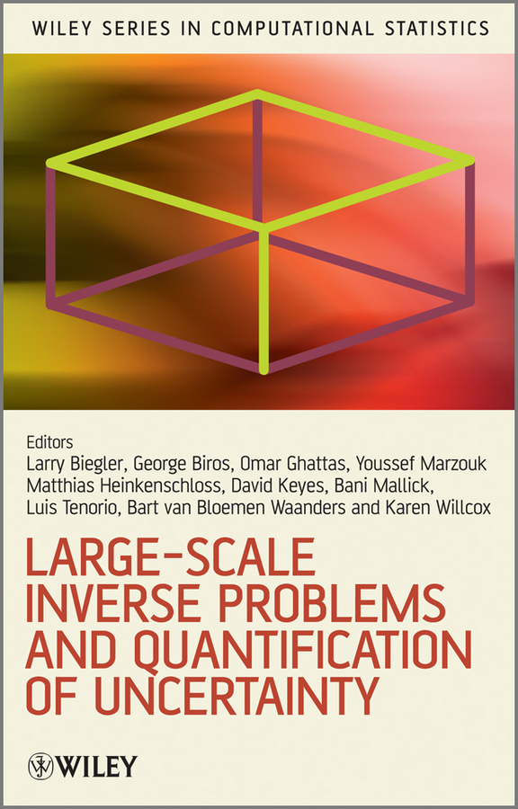Lorenz Biegler Large-Scale Inverse Problems and Quantification of Uncertainty dimiter dimitrov m statistical methods for validation of assessment scale data in counseling and related fields