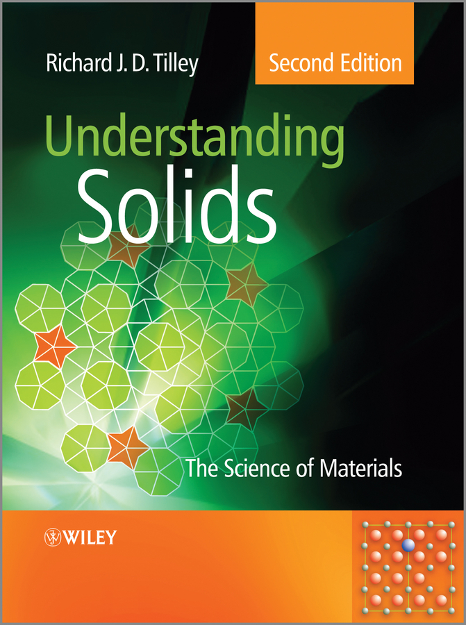 Richard Tilley J.D. Understanding Solids. The Science of Materials richard j d tilley understanding solids the science of materials