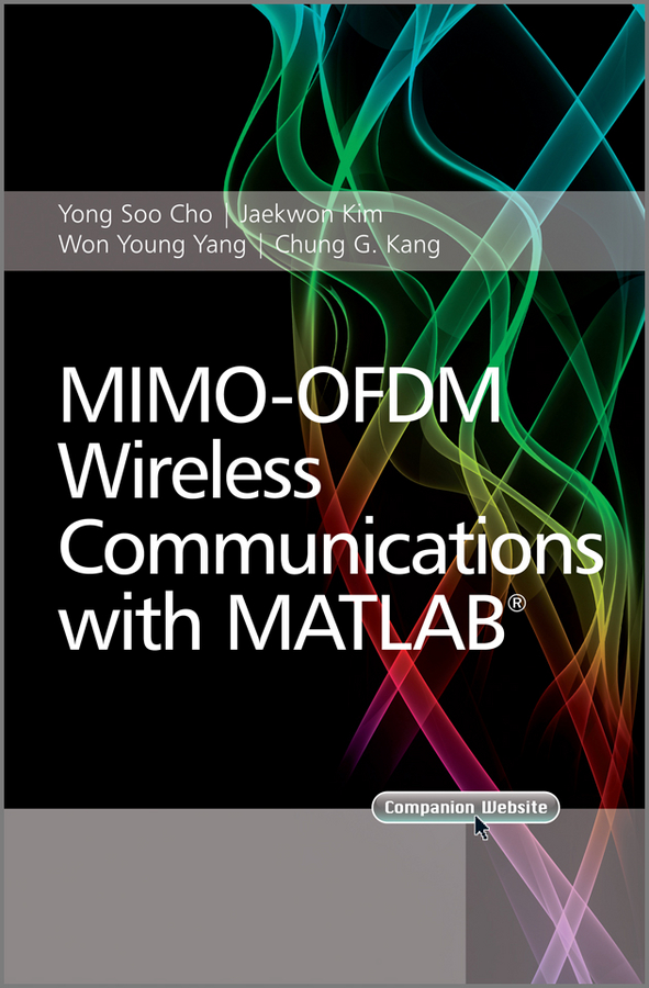 Jaekwon Kim MIMO-OFDM Wireless Communications with MATLAB baciu george introduction to wireless localization with iphone sdk examples