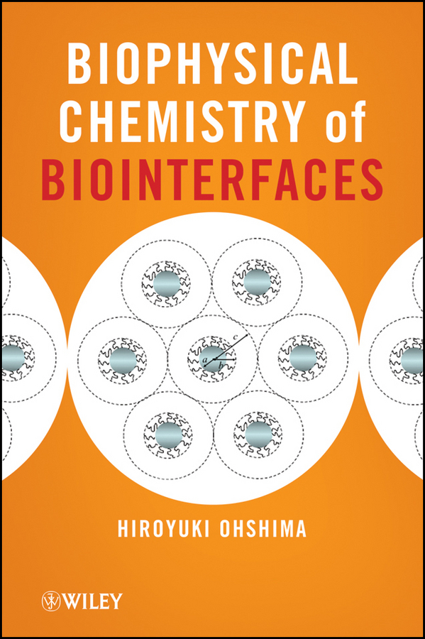 Hiroyuki Ohshima Biophysical Chemistry of Biointerfaces sven utcke transfer and invariants of surfaces of revolution