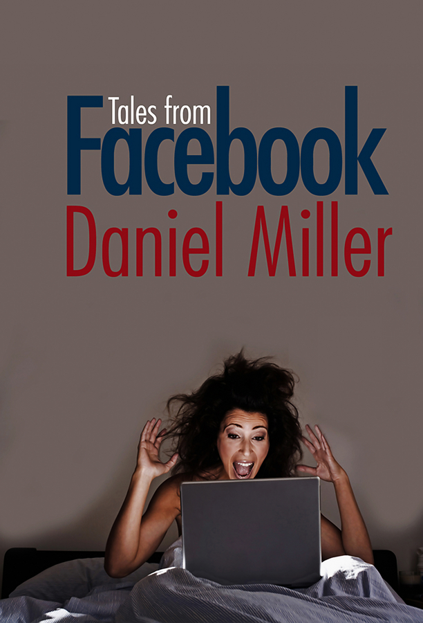 Daniel Miller Tales from Facebook francesco primerano the art of life in facebook
