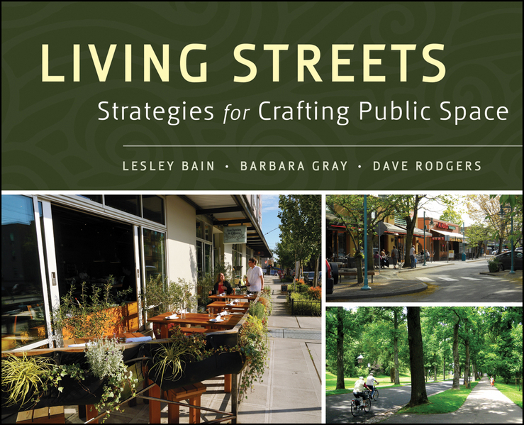 Lesley Bain Living Streets. Strategies for Crafting Public Space the day the streets stood still