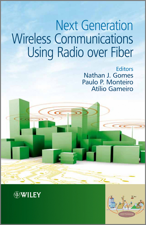 Nathan Gomes J. Next Generation Wireless Communications Using Radio over Fiber