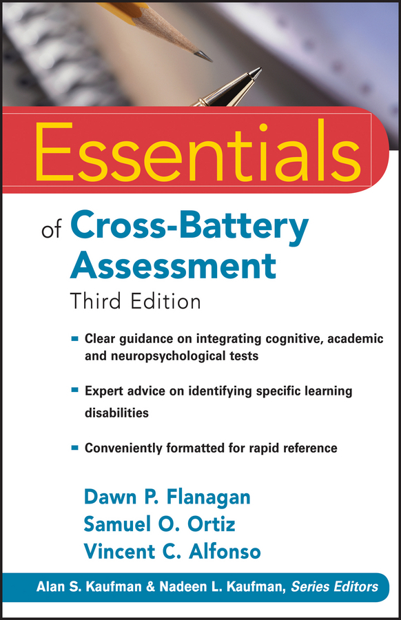 Alan Kaufman S. Essentials of Cross-Battery Assessment blaise amendolace essentials of mcmi iv assessment