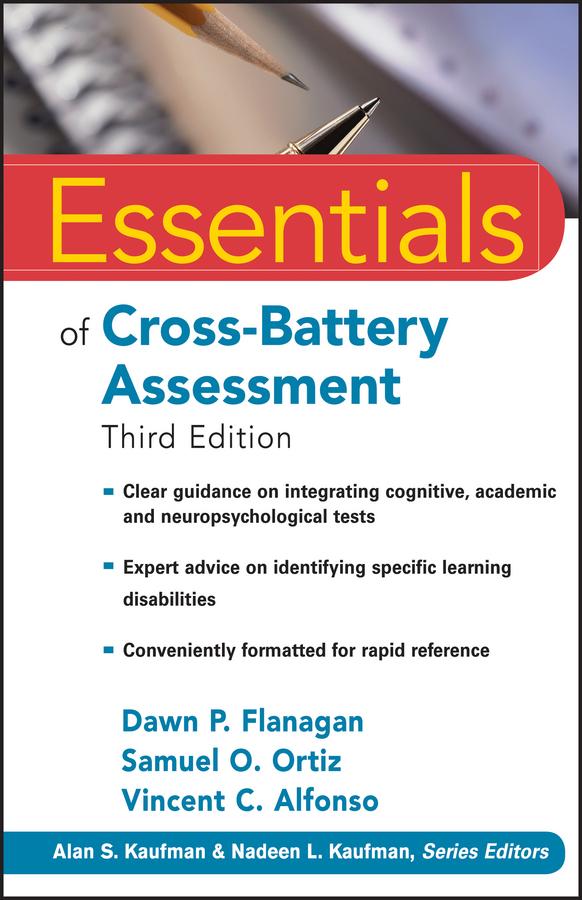 Alan Kaufman S. Essentials of Cross-Battery Assessment kemp sally l essentials of nepsy ii assessment