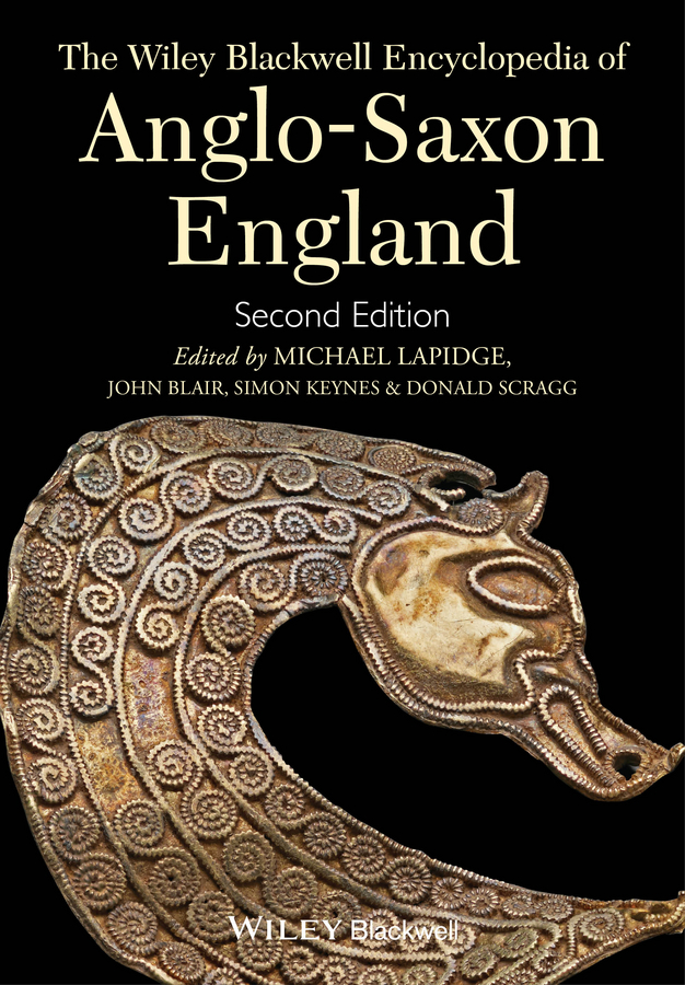 John Blair The Wiley Blackwell Encyclopedia of Anglo-Saxon England kings and bishops in medieval england 1066 1216