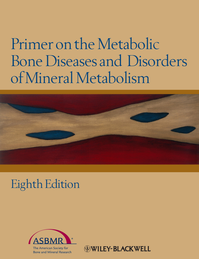 Vicki Rosen Primer on the Metabolic Bone Diseases and Disorders of Mineral Metabolism