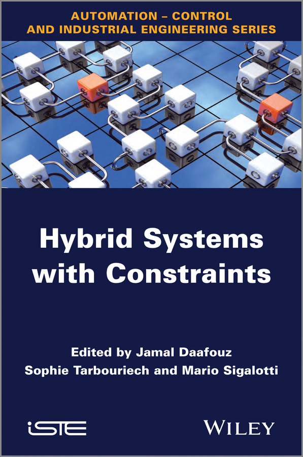 Jamal Daafouz Hybrid Systems with Constraints цена