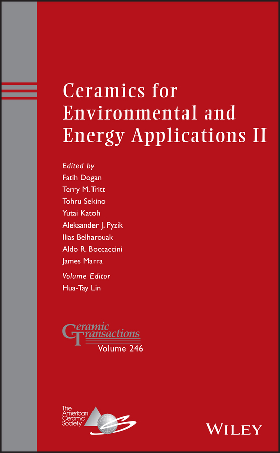 Hua-Tay Lin Ceramics for Environmental and Energy Applications II elizabeth hoffman advances in materials science for environmental and nuclear technology