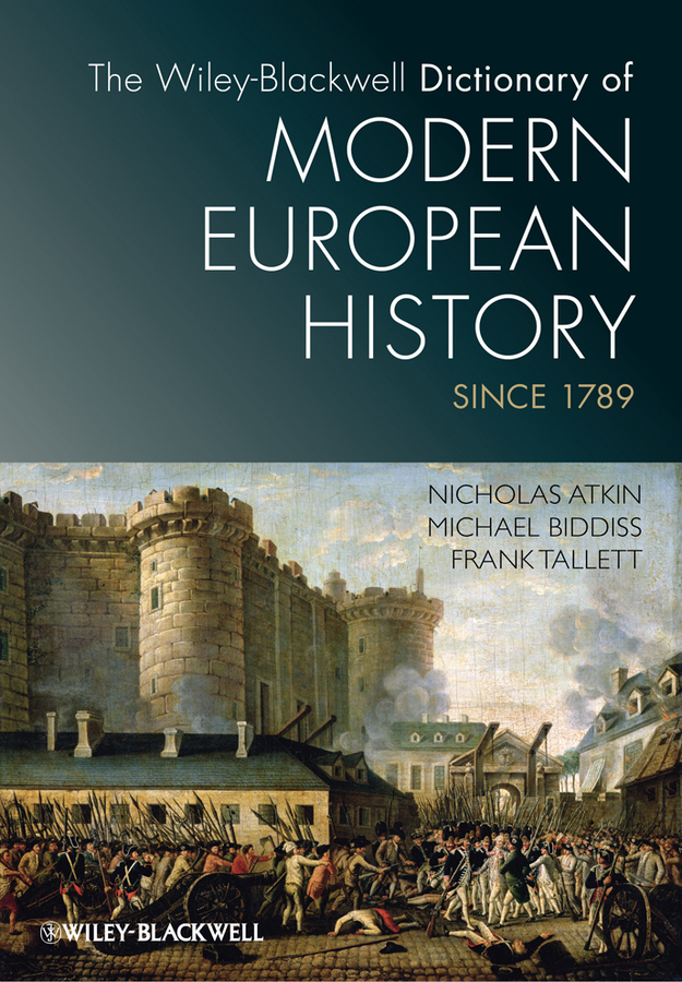 Frank Tallett The Wiley-Blackwell Dictionary of Modern European History Since 1789 mastering modern european history palgrave master