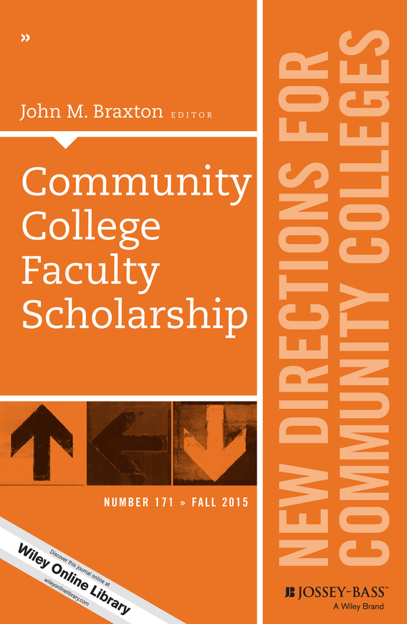 John M. Braxton Community College Faculty Scholarship. New Directions for Community Colleges, Number 171 цена