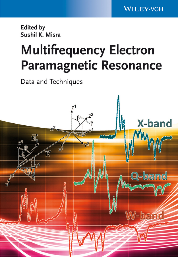 Sushil Misra K. Handbook of Multifrequency Electron Paramagnetic Resonance. Data and Techniques sushil misra k multifrequency electron paramagnetic resonance theory and applications