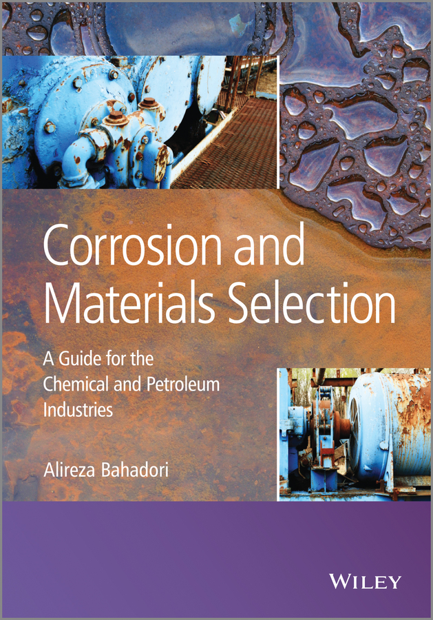 Alireza Bahadori Corrosion and Materials Selection. A Guide for the Chemical and Petroleum Industries купить недорого в Москве