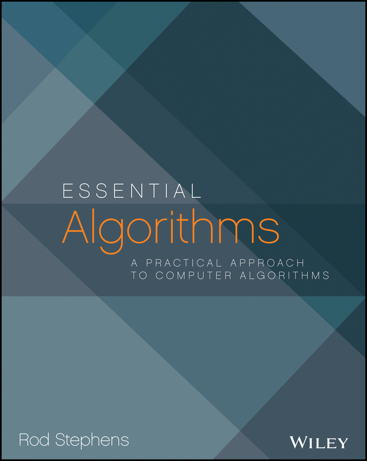 Rod Stephens Essential Algorithms. A Practical Approach to Computer Algorithms murphy numerical analysis algorithms