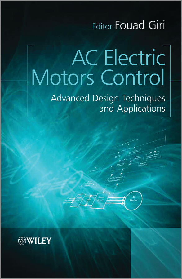 Fouad Giri AC Electric Motors Control. Advanced Design Techniques and Applications sliding mode fault tolerant reconfigurable control