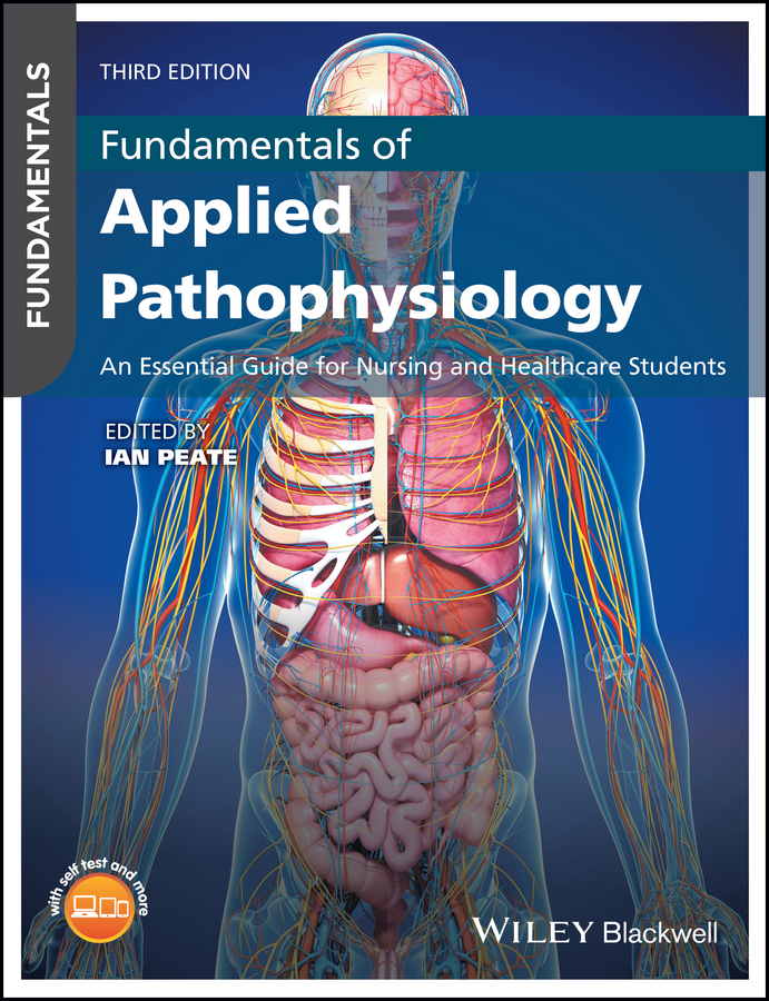 Ian Peate Fundamentals of Applied Pathophysiology. An Essential Guide for Nursing and Healthcare Students ian peate pathophysiology for nurses at a glance