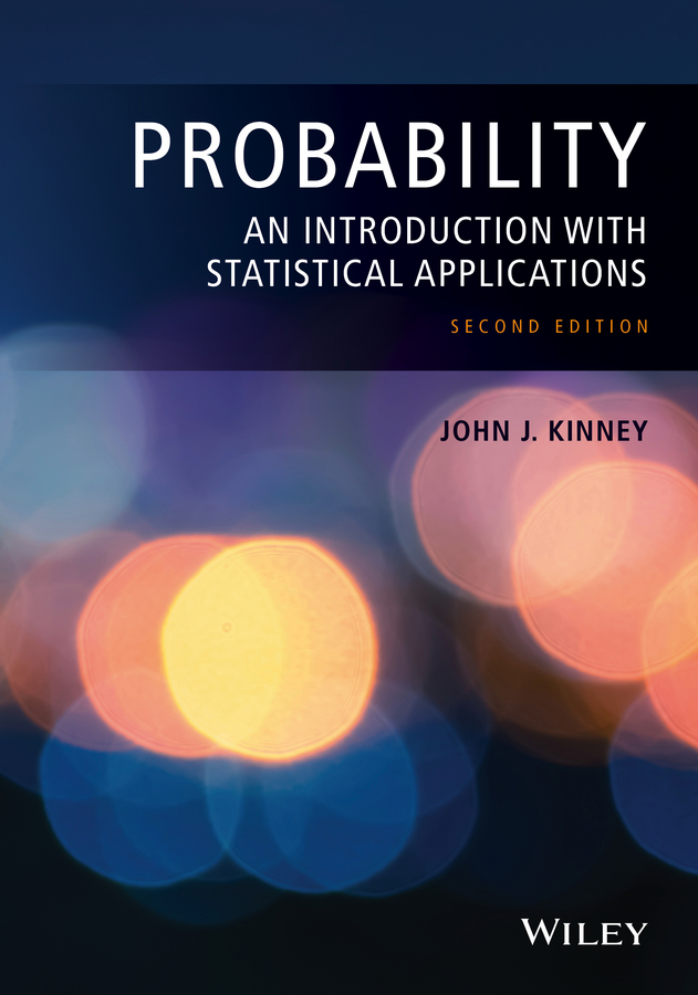 John Kinney J. Probability. An Introduction with Statistical Applications