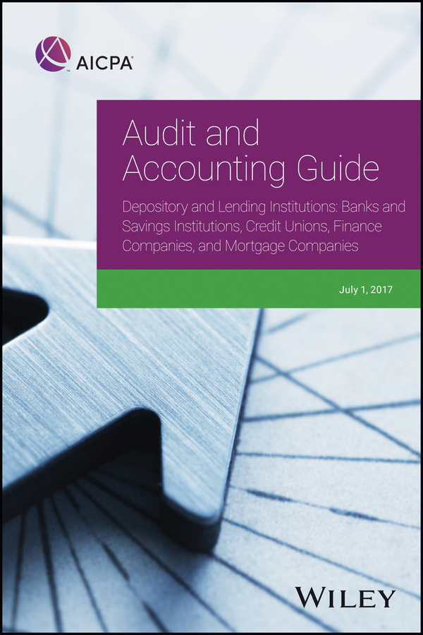 AICPA Audit and Accounting Guide Depository and Lending Institutions. Banks and Savings Institutions, Credit Unions, Finance Companies, and Mortgage Companies aicpa audit and accounting guide investment companies