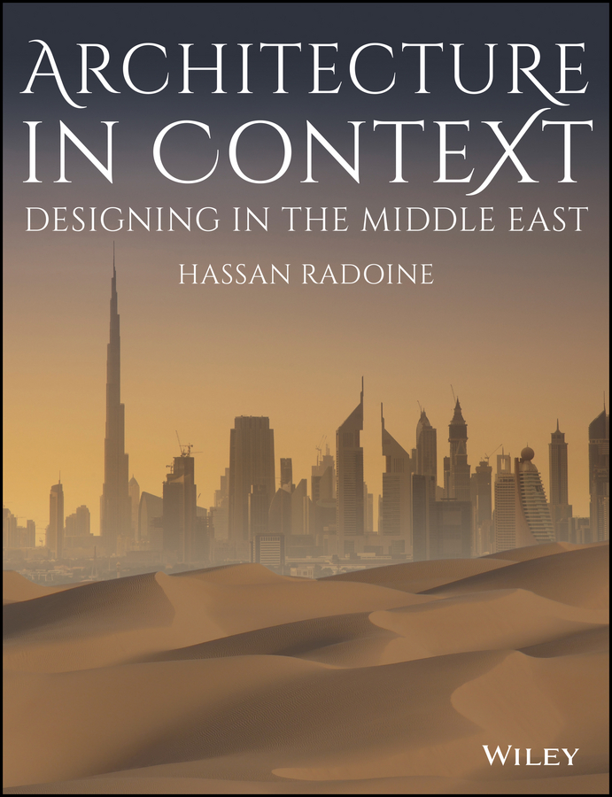 Hassan Radoine Architecture in Context. Designing in the Middle East in the middle of the night