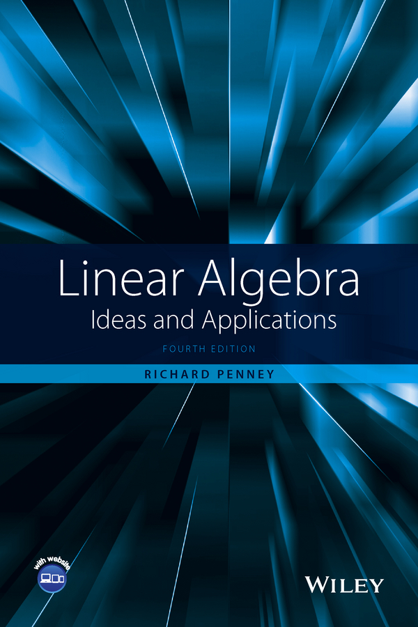 Richard Penney C. Linear Algebra. Ideas and Applications цена 2017