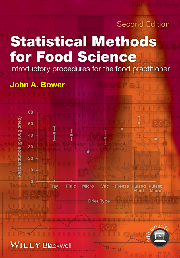 John Bower A. Statistical Methods for Food Science. Introductory Procedures for the Food Practitioner свитшот print bar the scientist