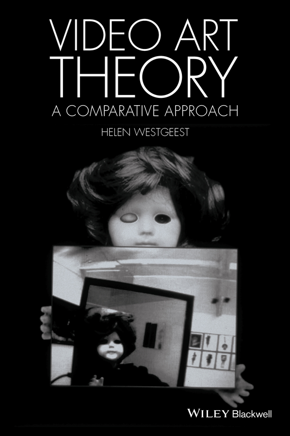 Helen Westgeest Video Art Theory. A Comparative Approach цена