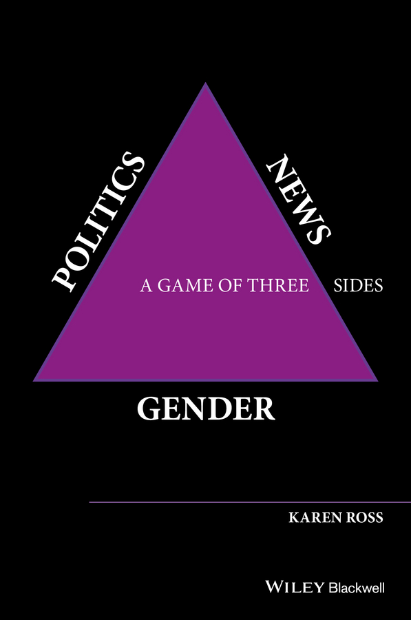 лучшая цена Karen Ross Gender, Politics, News. A Game of Three Sides