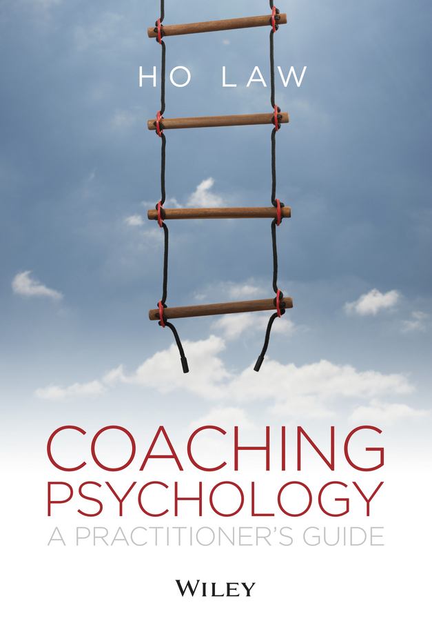 Ho Law Coaching Psychology. A Practitioner's Guide psychology