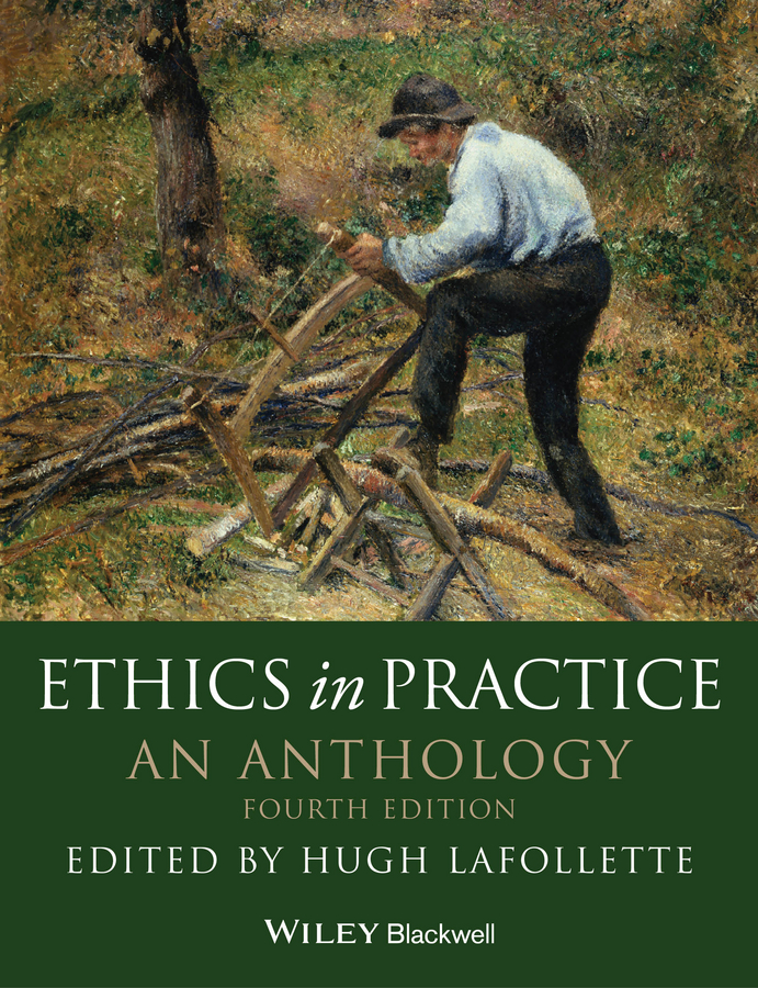 Hugh LaFollette Ethics in Practice. An Anthology 50 successful harvard application essays 5 th edition