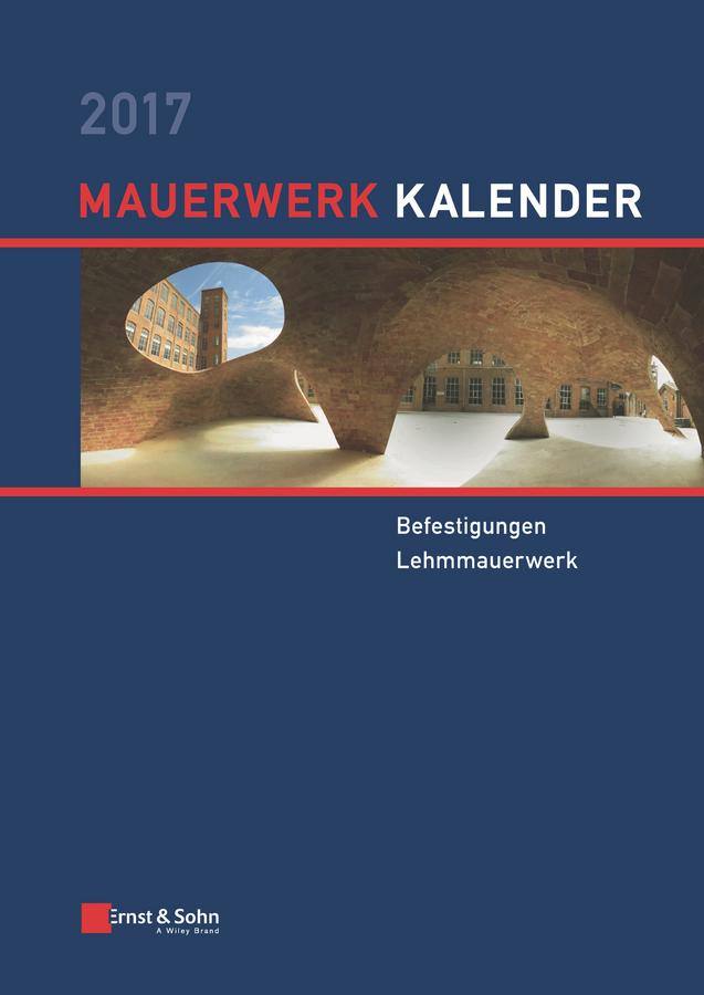 Wolfram Jäger Mauerwerk Kalender 2017. Befestigungen, Lehmmauerwerk