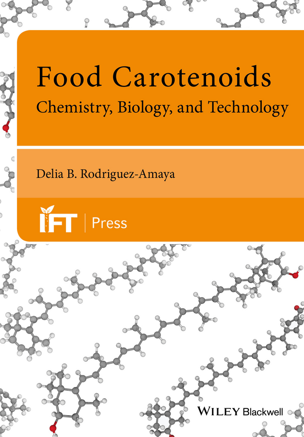 Фото - Delia Rodriguez-Amaya B. Food Carotenoids. Chemistry, Biology and Technology fan xuetong food irradiation research and technology