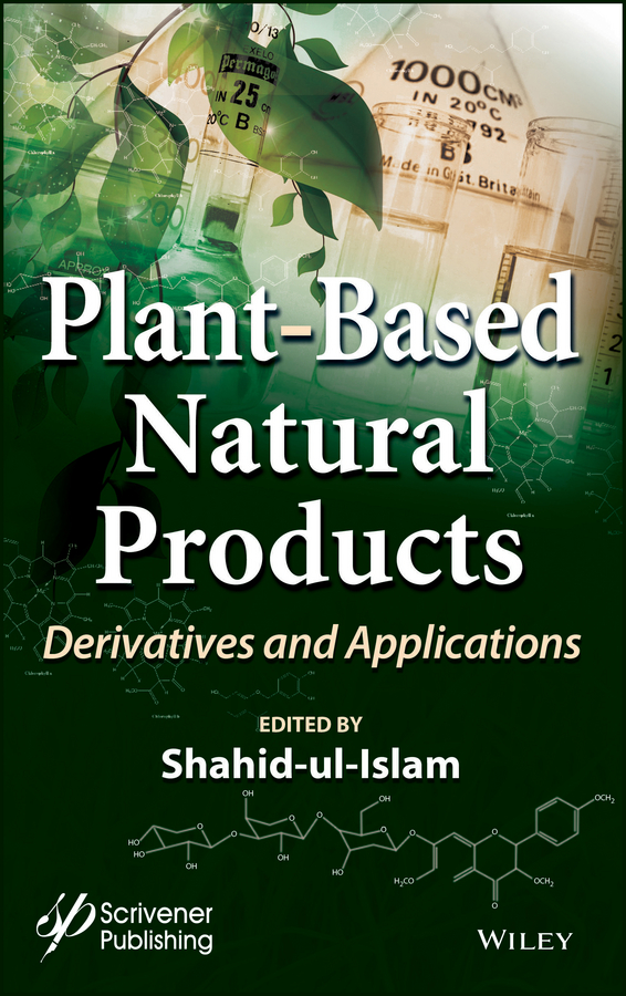 Фото - Shahid Ul-Islam Plant-Based Natural Products. Derivatives and Applications mudhoo ackmez bioremediation and sustainability research and applications