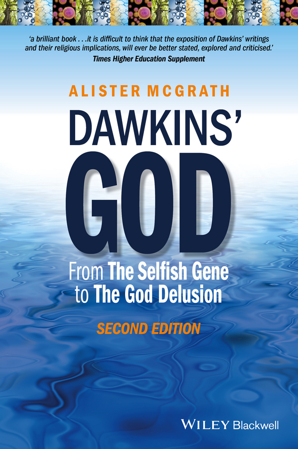 Alister E. McGrath Dawkins' God. From The Selfish Gene to The God Delusion pascale smets and god created the au pair