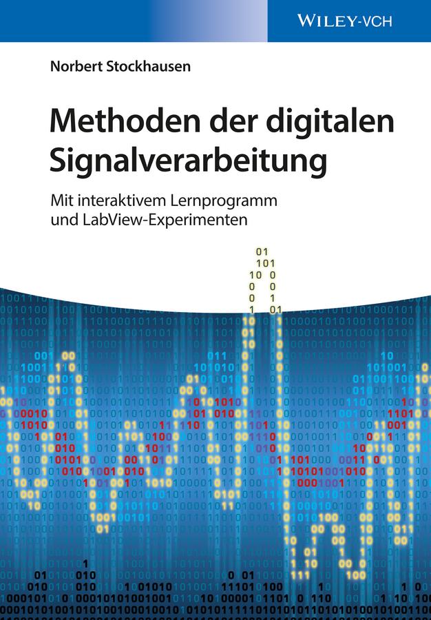 Norbert Stockhausen Methoden der digitalen Signalverarbeitung. Mit interaktivem Lernprogramm und LabView-Experimenten a sonnenfeld konigin luise von preussen eine lebensbeschreibung fur die madchenwelt