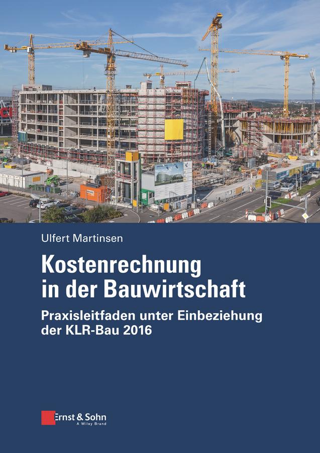Ulfert Martinsen Kostenrechnung in der Bauwirtschaft. Praxisleitfaden unter Einbeziehung der KLR-Bau 2016