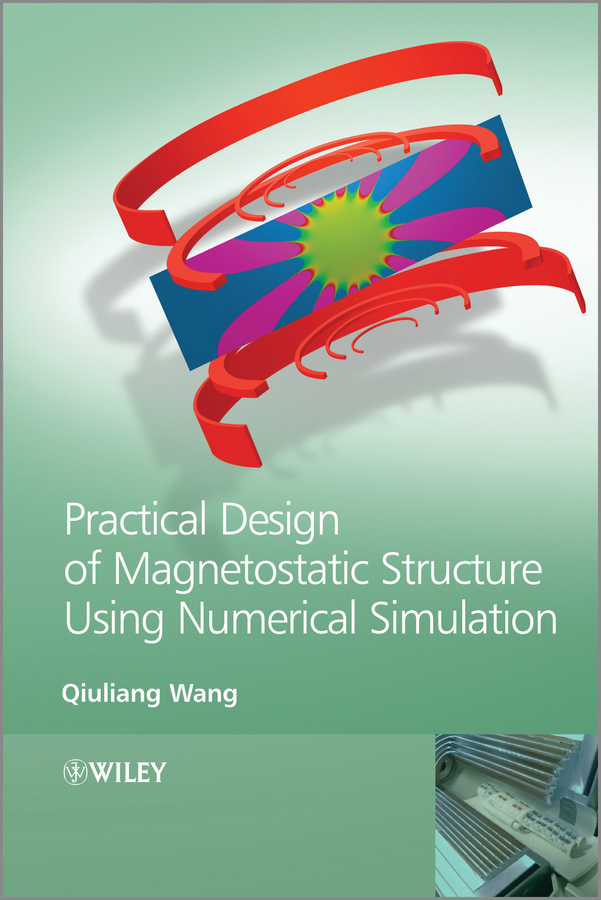 Qiuliang Wang Practical Design of Magnetostatic Structure Using Numerical Simulation цены онлайн