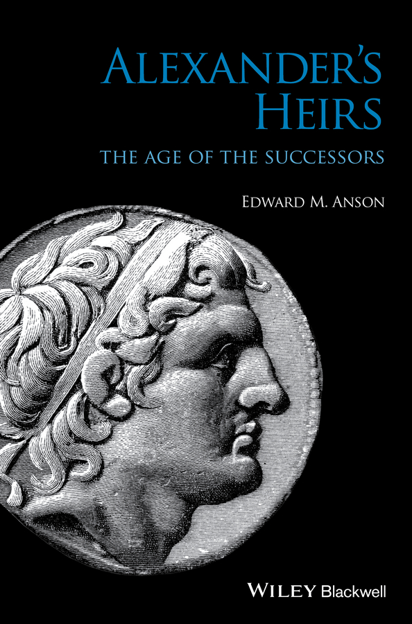 Edward Anson M. Alexander's Heirs. The Age of the Successors a maze of death