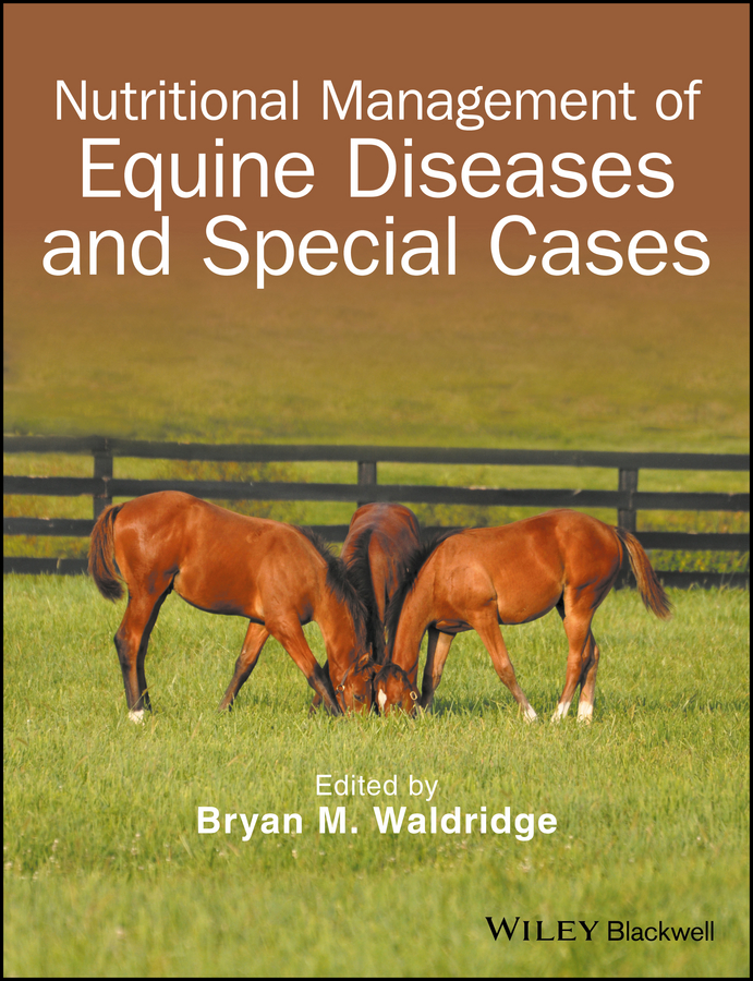 Bryan Waldridge M. Nutritional Management of Equine Diseases and Special Cases