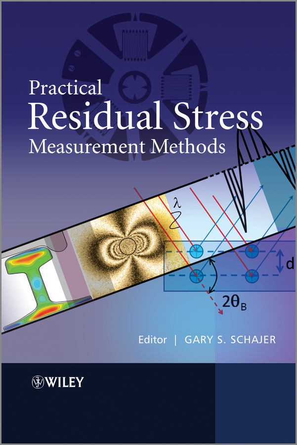 Gary Schajer S. Practical Residual Stress Measurement Methods anand joglekar m industrial statistics practical methods and guidance for improved performance