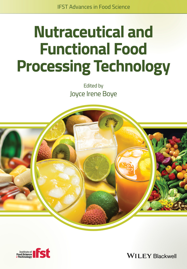 Joyce Boye I. Nutraceutical and Functional Food Processing Technology food politics how the food industry influences nutrition and health california studies in food and culture