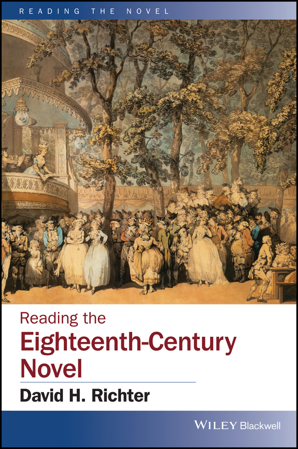 Фото - David Richter H. Reading the Eighteenth-Century Novel the french nobility in the eighteenth century reassessments and new approaches