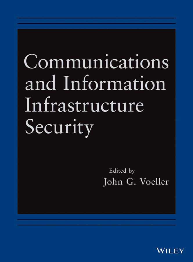 John Voeller G. Communications and Information Infrastructure Security web based erp systems