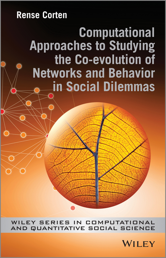 Rense Corten Computational Approaches to Studying the Co-evolution of Networks and Behavior in Social Dilemmas knowledge and innovation dilemmas