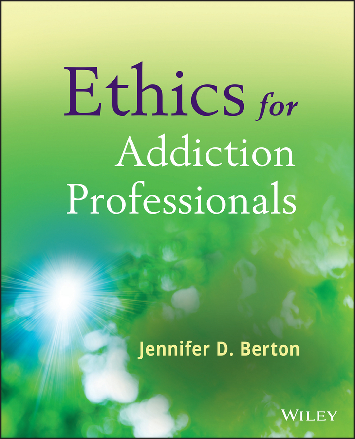Jennifer Berton D. Ethics for Addiction Professionals scorekeeping thick ethical concepts