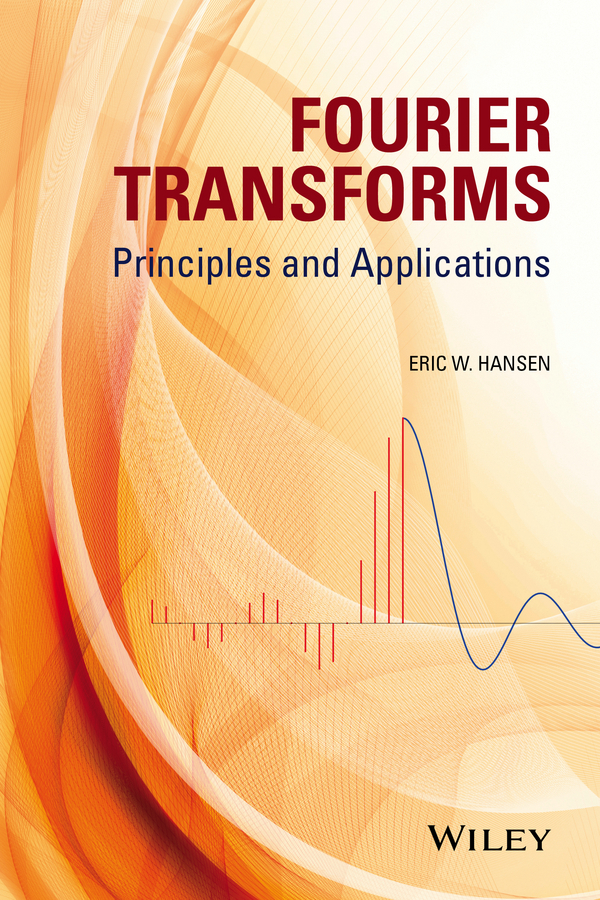 Eric Hansen W. Fourier Transforms. Principles and Applications stephanie clark food processing principles and applications