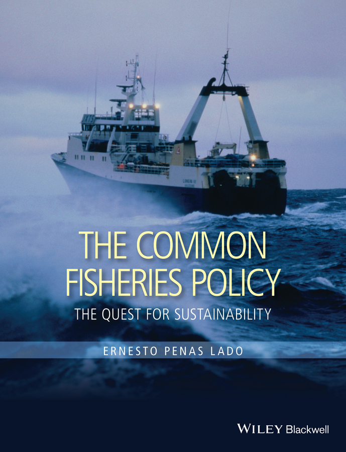 Ernesto Lado Penas The Common Fisheries Policy. The Quest for Sustainability